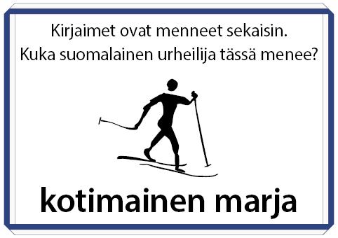 Kirjaimet ovat menneet sekaisin. Kuka suomalainen urheilija tässä menee? Kotimainen marja.