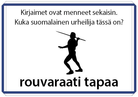 Kirjaimet ovat menneet sekaisin. Kuka suomalainen urheilija tämä on? Rouvaraati tapaa.