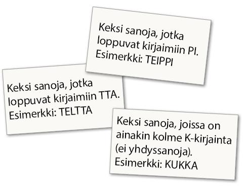 Keksi sanoja, jotka loppuvat kirjaimiin PI. Esimerkiksi TEIPPI.