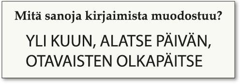 Kalevala-aiheinen sanansaalistus: Muodosta mahdollisimman paljon sanoja annetuista kirjaimista.