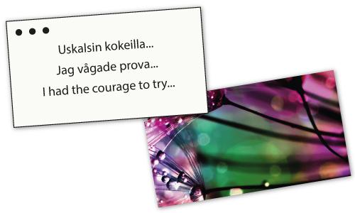 Kolme pistettä -korttien esimerkki: Uskalsin kokeilla... Jag vågade prova... I had the courage to try...